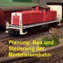 Planung und Bau der Modelleisenbahn